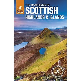 The Rough Guide to Scottish Highlands & Islands by Rough Guides - 978