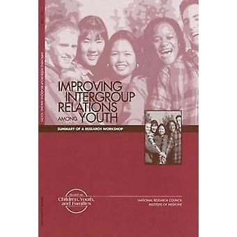Improving Intergroup Relations Among Youth - Summary of a Research Wor