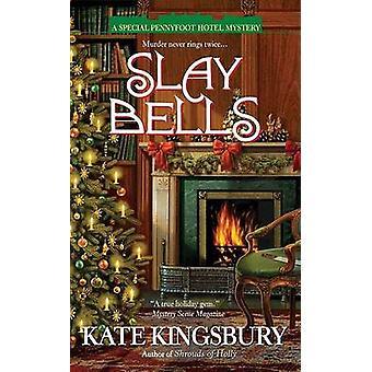 Slay Bells by Kate Kingsbury - 9780425218402 Book