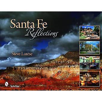 Santa Fe Reflections by Steve Larese - 9780764336539 Book