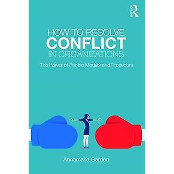 How to Resolve Conflict in Organizations - The Power of People Models
