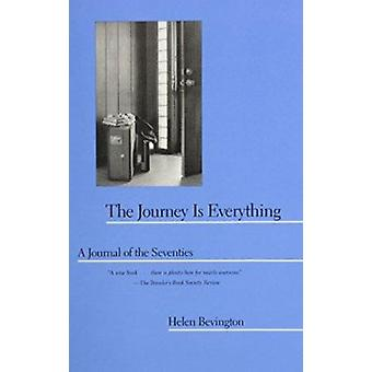 The Journey Is Everything - A Journal of the Seventies by Bevington -