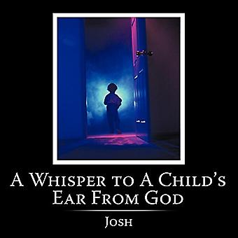 A Whisper to A Child's Ear From God by A Whisper to A Child's Ear Fro