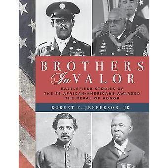 Brothers in Valor - Battlefield Stories of the 89 African Americans Aw