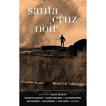 Santa Cruz Noir by Susie Bright - 9781617756221 Book