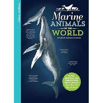 Animal Journal - Marine Animals of the World - Notes - drawings - and o