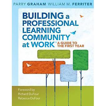 Building a Professional Learning Community at Work - A Guide to the Fi
