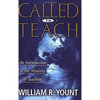 Called to Teach - An Introduction to the Ministry of Teaching by Willi
