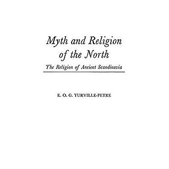 Myth and Religion of the North The Religion of Ancient Scandinavia by TurvillePetre & E. O. G.