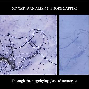 My Cat Is an Alien & Enore Zaffiri - Through the Magnifying Glass of Tomorrow [CD] USA import