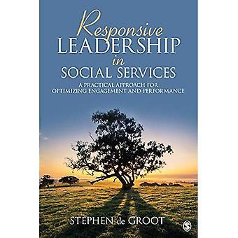 Leadership réactif dans les Services sociaux: une approche pratique permettant d'optimiser l'Engagement et la Performance