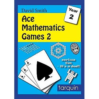 Ace Mathematics Games 2 - 13 Exciting Activities to Engage Ages 6-7 - 2