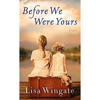 Before We Were Yours by Lisa Wingate - 9781432839123 Book
