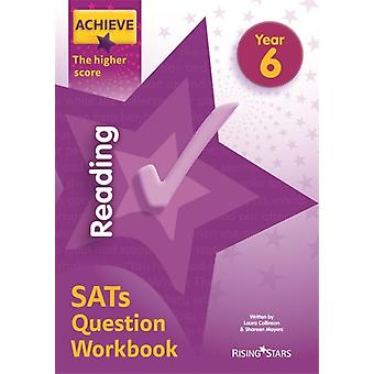 Achieve Reading SATs Question Workbook The Higher Score Year by Laura Collinson