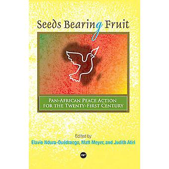 Seeds Bearing Fruit - Pan-African Peace Action for the Twenty-First Ce