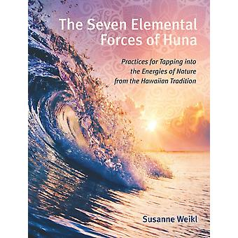 Seven Elemental Forces of Huna by Susanne Weikl
