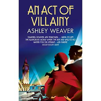 Act of Villainy by Ashley Weaver