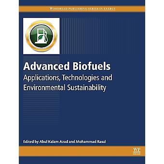 Advanced Biofuels Applications Technologies and Environmental Sustainability by Azad & Kalam Abul