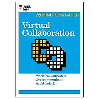 Virtual Collaboration HBR 20Minute Manager Series by Harvard Business Review
