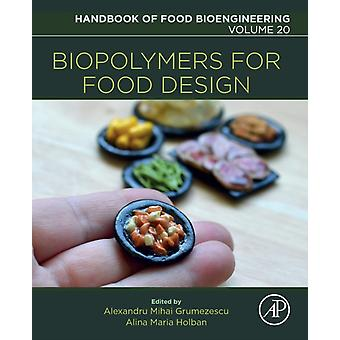 Biopolymers for Food Design by Grumezescu & Alexandru Mihai