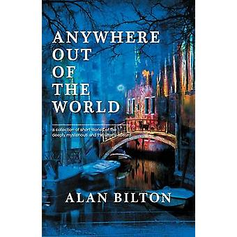 Anywhere Out of the World by Bilton & Alan