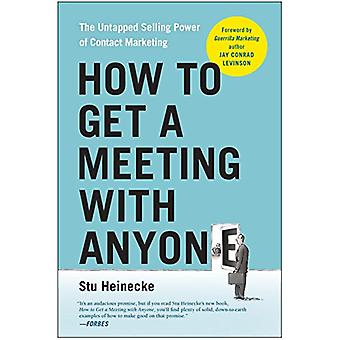 How to Get a Meeting with Anyone - The Untapped Selling Power of Conta