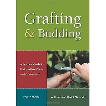 Grafting and Budding: A Practical Guide for Ornamental Plants, and Fruit and Nut Trees (Landlinks Press)