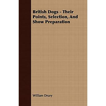 British Dogs  Their Points Selection And Show Preparation by Drury & William