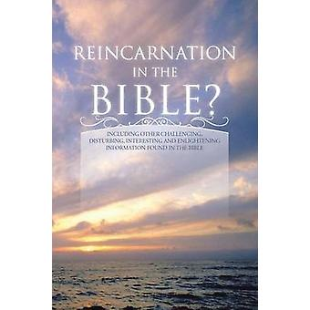 Reincarnation in the Bible by Carlton & Dan