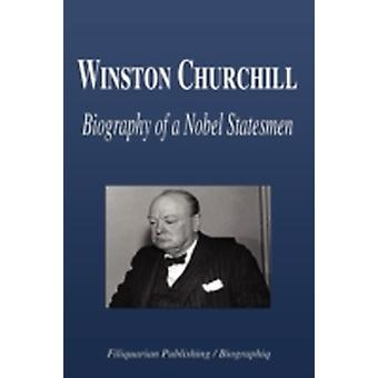 Winston Churchill  Biography of a Nobel Statesmen by Biographiq
