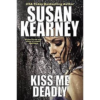 Kiss Me Deadly by Kearney & Susan