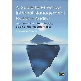 Guide to Effective Internal Management System Audits A by Andrew & W. Nichols