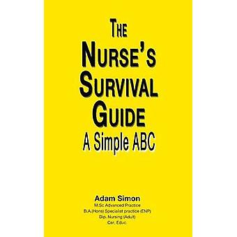 The Nurses Survival Guide by Simon & Adam