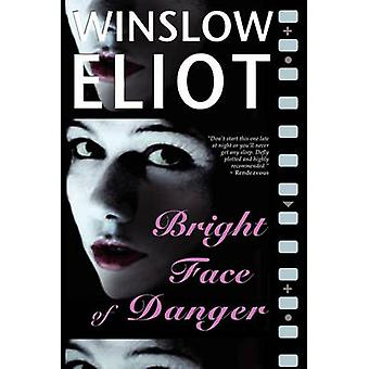 Bright Face of Danger by Eliot & Winslow