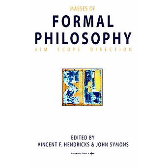 Masses of Formal Philosophy by Hendricks & Vincent & F.