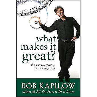 What Makes it Great? - Short Masterpieces - Great Composers by Rob Kap