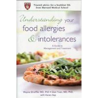 Understanding Your Food Allergies and Intolerances A Guide to Management and Treatment by Shreffler & Wayne G