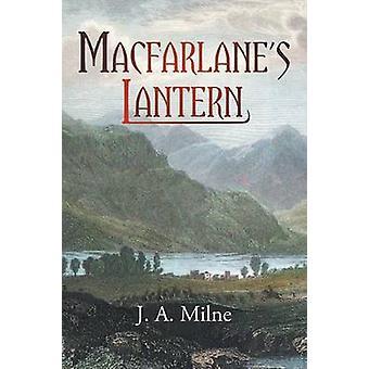 MacFarlanes Lantern by Milne & J. a.