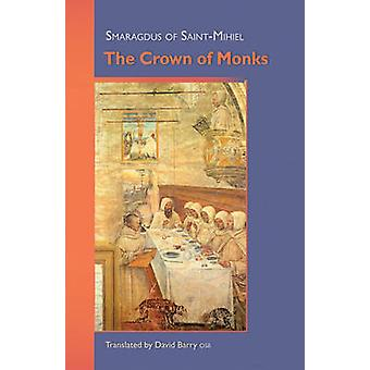 The Crown of Monks by Smaragdus of SaintMihiel