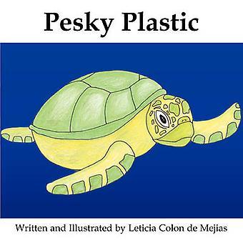 Pesky Plastic by Colon De Mejias & Leticia
