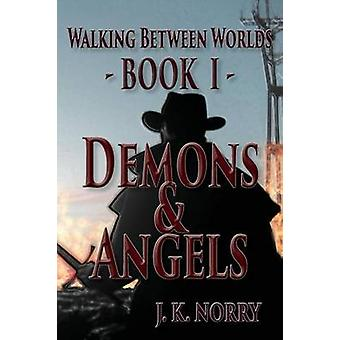 Demons  Angels by Norry & J.K.
