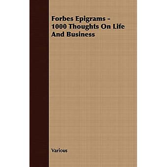 Forbes Epigrams  1000 Thoughts On Life And Business by Various