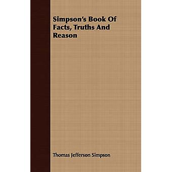 Simpsons Book of Facts Truths and Reason by Simpson & Thomas Jefferson