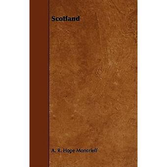 Scotland by Moncrieff & A. R. Hope