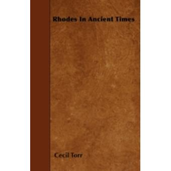 Rhodes In Ancient Times by Torr & Cecil