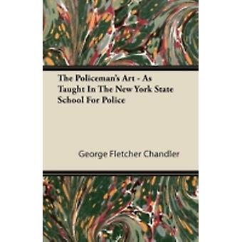 The Policemans Art  As Taught In The New York State School For Police by Chandler & George Fletcher