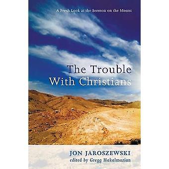 The Trouble With Christians by Jaroszewski & Jon