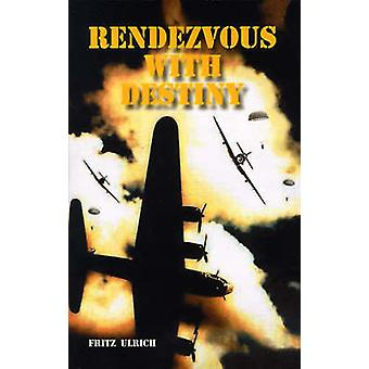 Rendezvous with Destiny by Ulrich & Fritz
