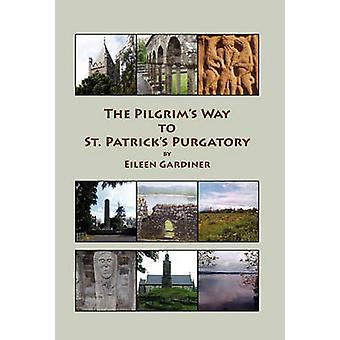 The Pilgrims Way to St. Patricks Purgatory by Gardiner & Eileen