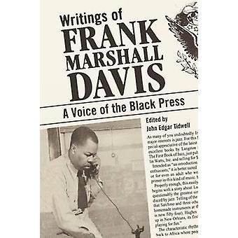 Writings of Frank Marshall Davis A Voice of the Black Press by Davis & Frank Marshall